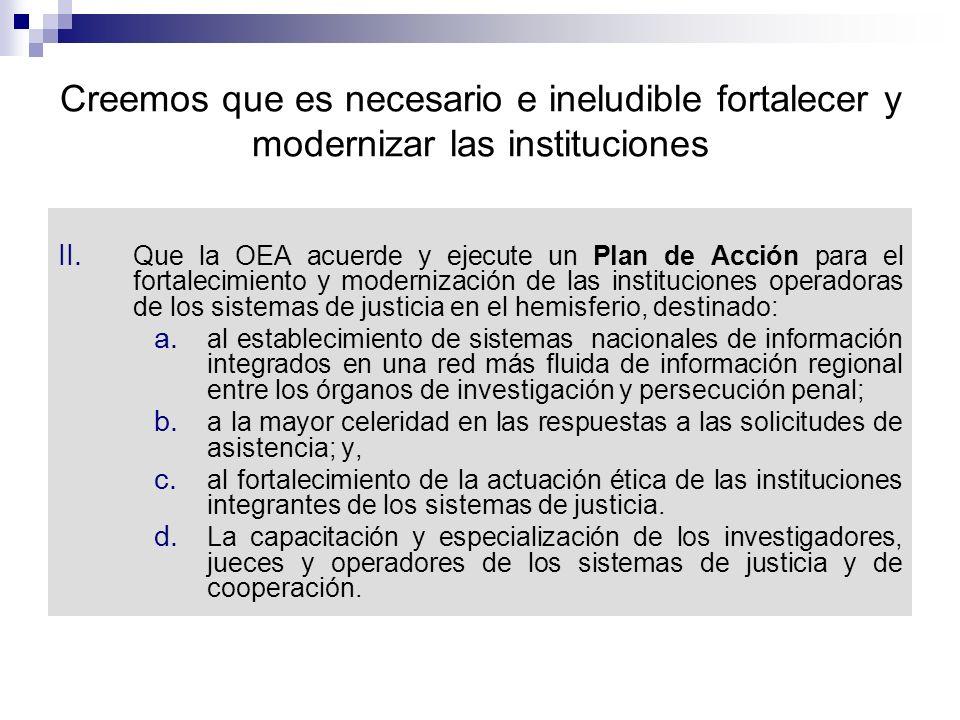 Creemos que es necesario e ineludible fortalecer y modernizar las instituciones II.