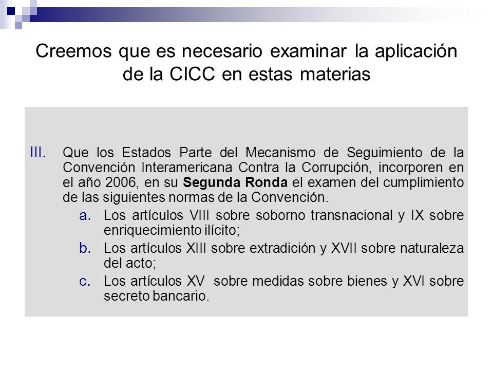 Creemos que es necesario examinar la aplicación de la CICC en estas materias III.