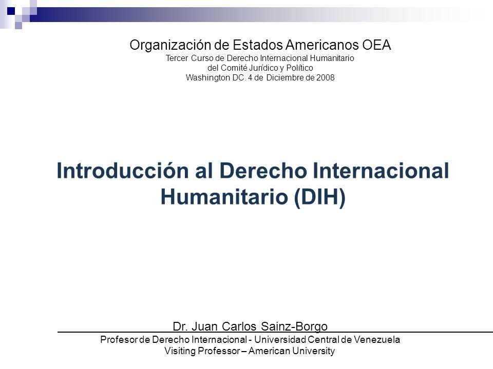 Introducción al Derecho Internacional Humanitario (DIH) Organización de Estados Americanos OEA Tercer Curso de Derecho Internacional Humanitario del C