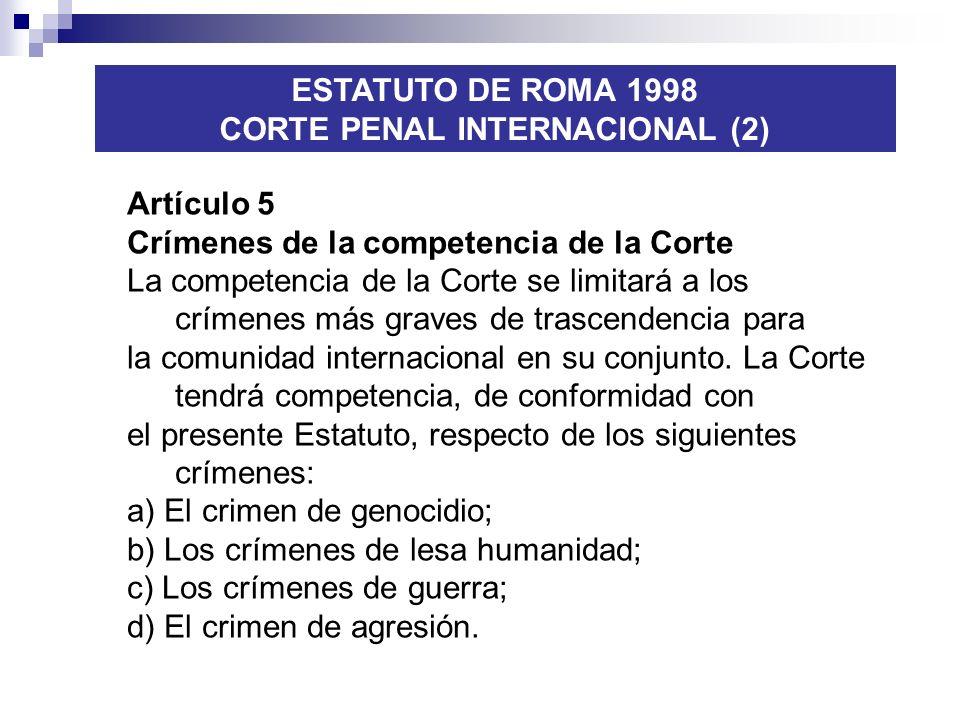 Artículo 5 Crímenes de la competencia de la Corte La competencia de la Corte se limitará a los crímenes más graves de trascendencia para la comunidad