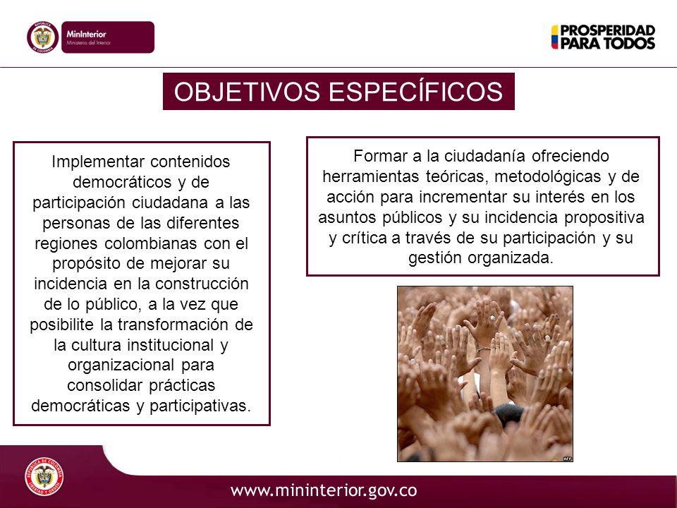 OBJETIVOS ESPECÍFICOS Implementar contenidos democráticos y de participación ciudadana a las personas de las diferentes regiones colombianas con el pr