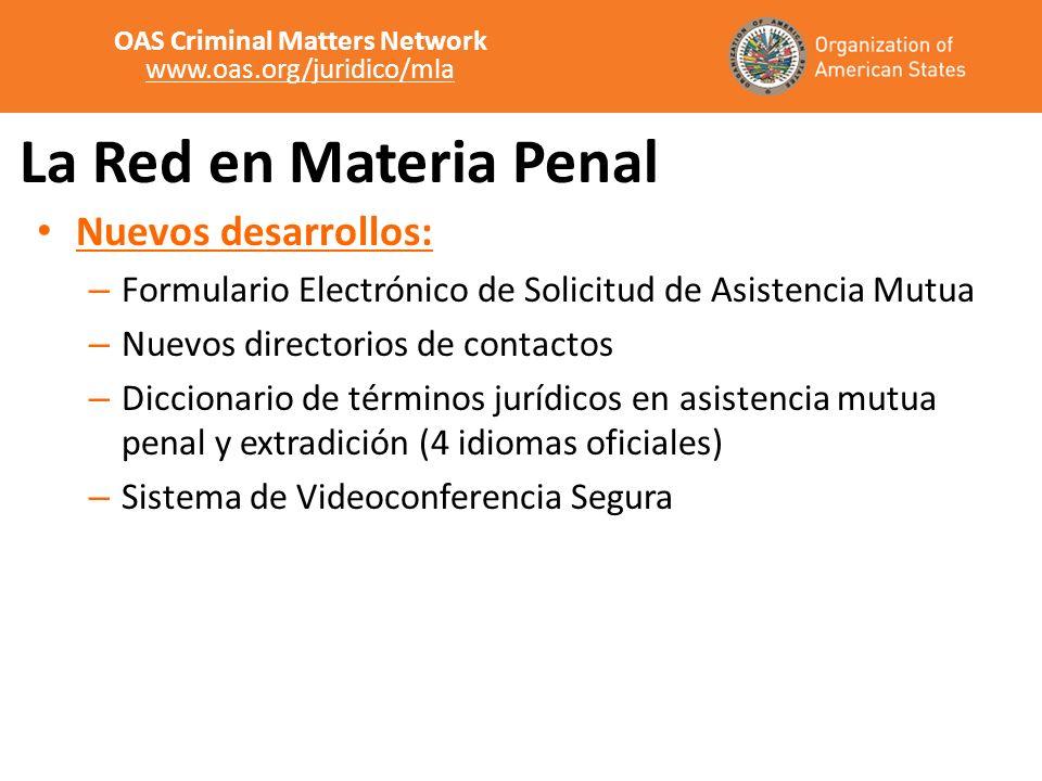 La Red en Materia Penal Nuevos desarrollos: – Formulario Electrónico de Solicitud de Asistencia Mutua – Nuevos directorios de contactos – Diccionario