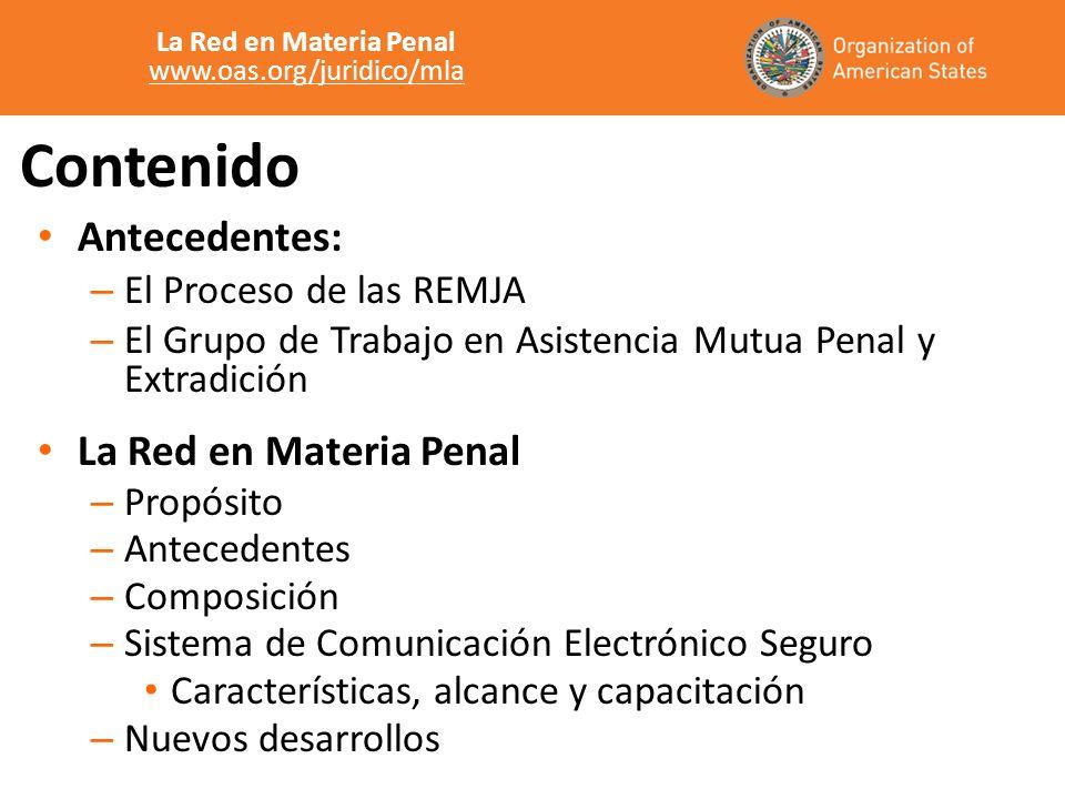 Contenido Antecedentes: – El Proceso de las REMJA – El Grupo de Trabajo en Asistencia Mutua Penal y Extradición La Red en Materia Penal – Propósito –
