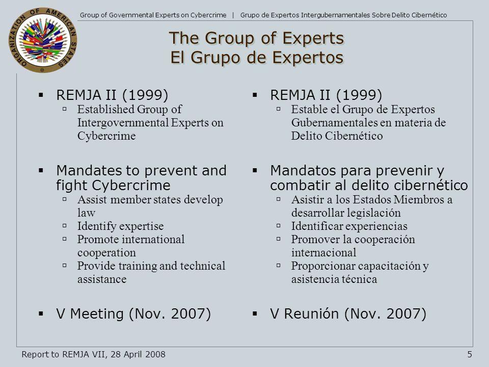 Report to REMJA VII, 28 April 20086 Group of Experts Activities Actividades del Grupo de Expertos Regional Cybercrime Workshop, Costa Rica, April 2007