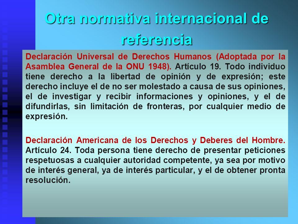 Otra normativa internacional de referencia Declaración Universal de Derechos Humanos (Adoptada por la Asamblea General de la ONU 1948). Artículo 19. T