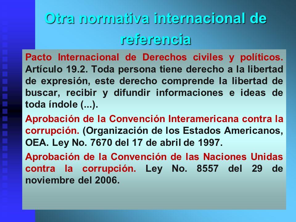 Otra normativa internacional de referencia Pacto Internacional de Derechos civiles y políticos. Artículo 19.2. Toda persona tiene derecho a la liberta