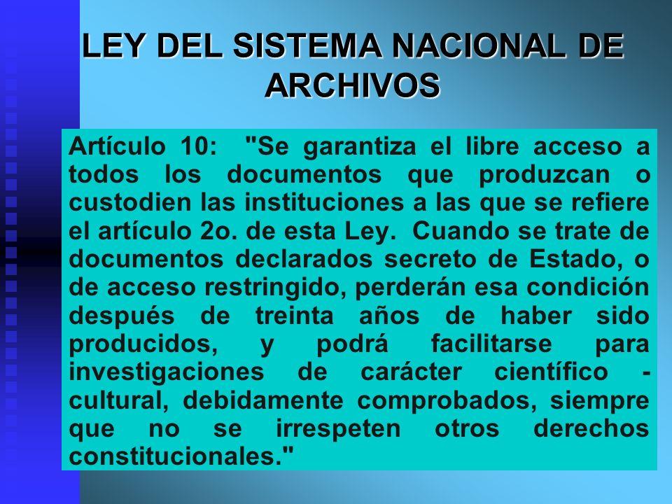 LEY DEL SISTEMA NACIONAL DE ARCHIVOS Artículo 10: