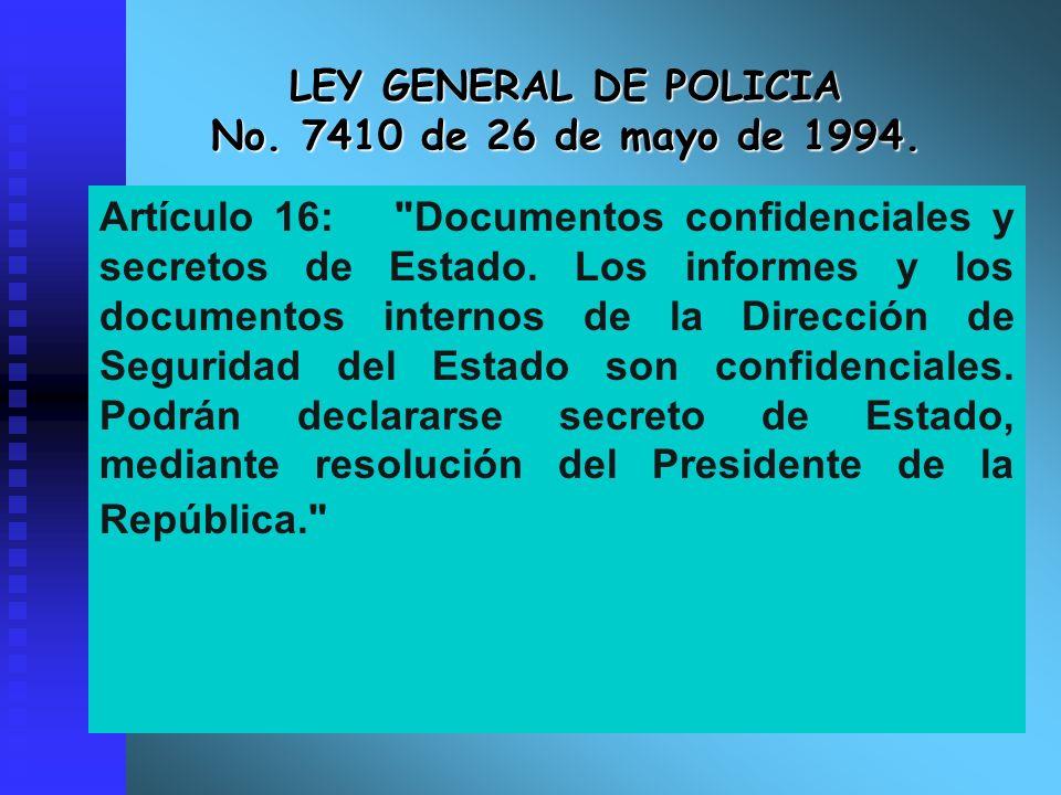 LEY GENERAL DE POLICIA No. 7410 de 26 de mayo de 1994. Artículo 16: