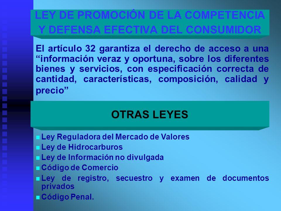 El artículo 32 garantiza el derecho de acceso a una información veraz y oportuna, sobre los diferentes bienes y servicios, con especificación correcta