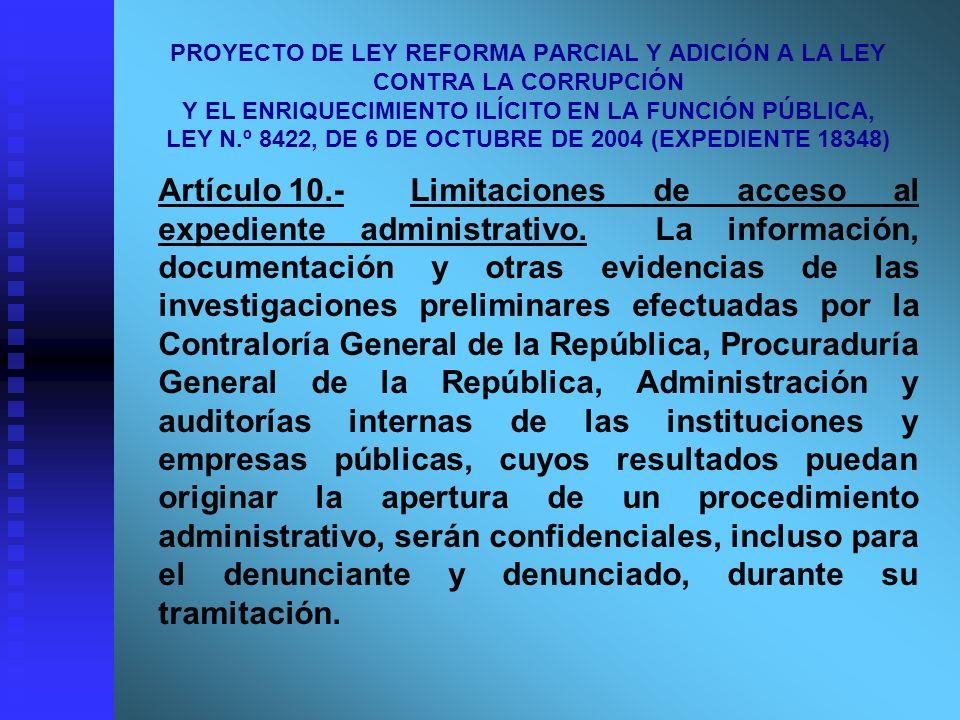 PROYECTO DE LEY REFORMA PARCIAL Y ADICIÓN A LA LEY CONTRA LA CORRUPCIÓN Y EL ENRIQUECIMIENTO ILÍCITO EN LA FUNCIÓN PÚBLICA, LEY N.º 8422, DE 6 DE OCTU