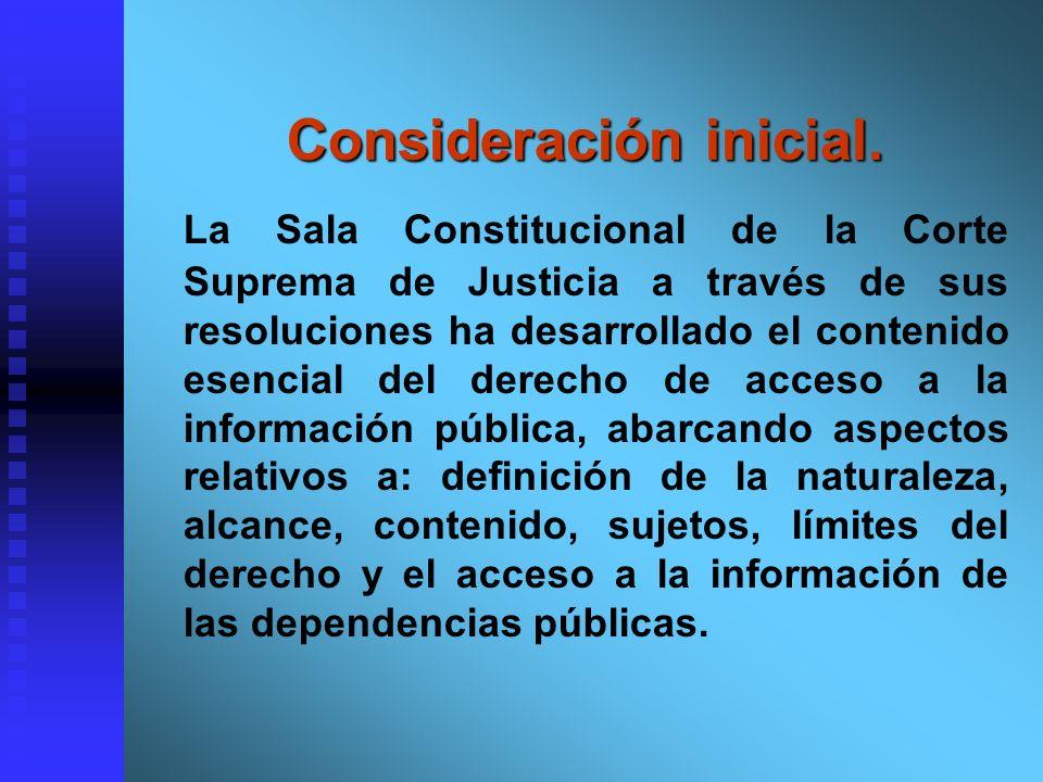 Consideración inicial. Consideración inicial. La Sala Constitucional de la Corte Suprema de Justicia a través de sus resoluciones ha desarrollado el c