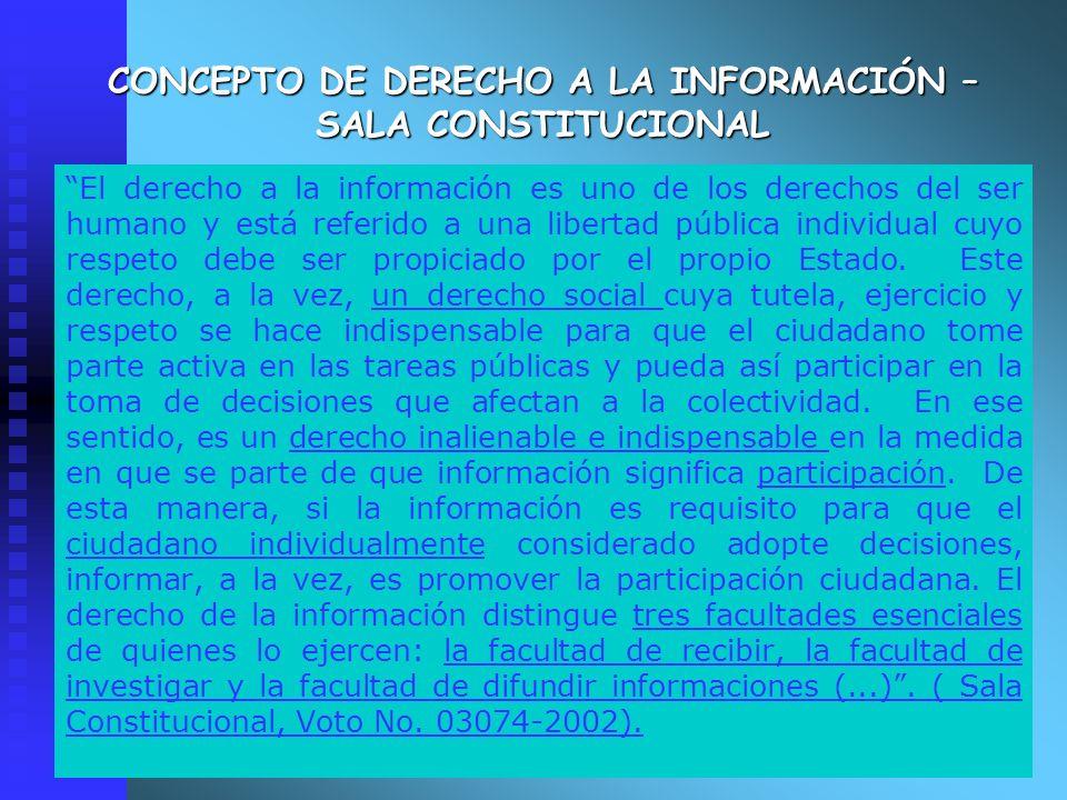 CONCEPTO DE DERECHO A LA INFORMACIÓN – SALA CONSTITUCIONAL El derecho a la información es uno de los derechos del ser humano y está referido a una lib