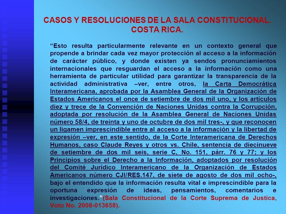 CASOS Y RESOLUCIONES DE LA SALA CONSTITUCIONAL. COSTA RICA. Esto resulta particularmente relevante en un contexto general que propende a brindar cada