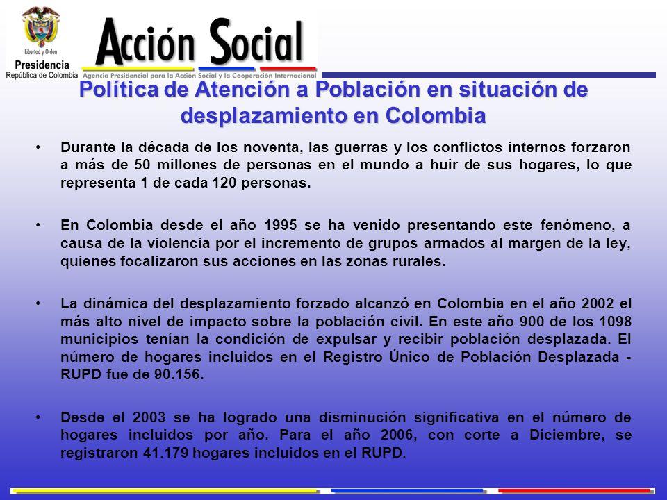 Política de Atención a Población en situación de desplazamiento en Colombia Durante la década de los noventa, las guerras y los conflictos internos fo