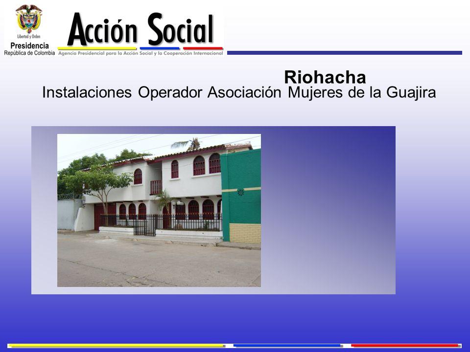 Instalaciones Operador Asociación Mujeres de la Guajira Riohacha