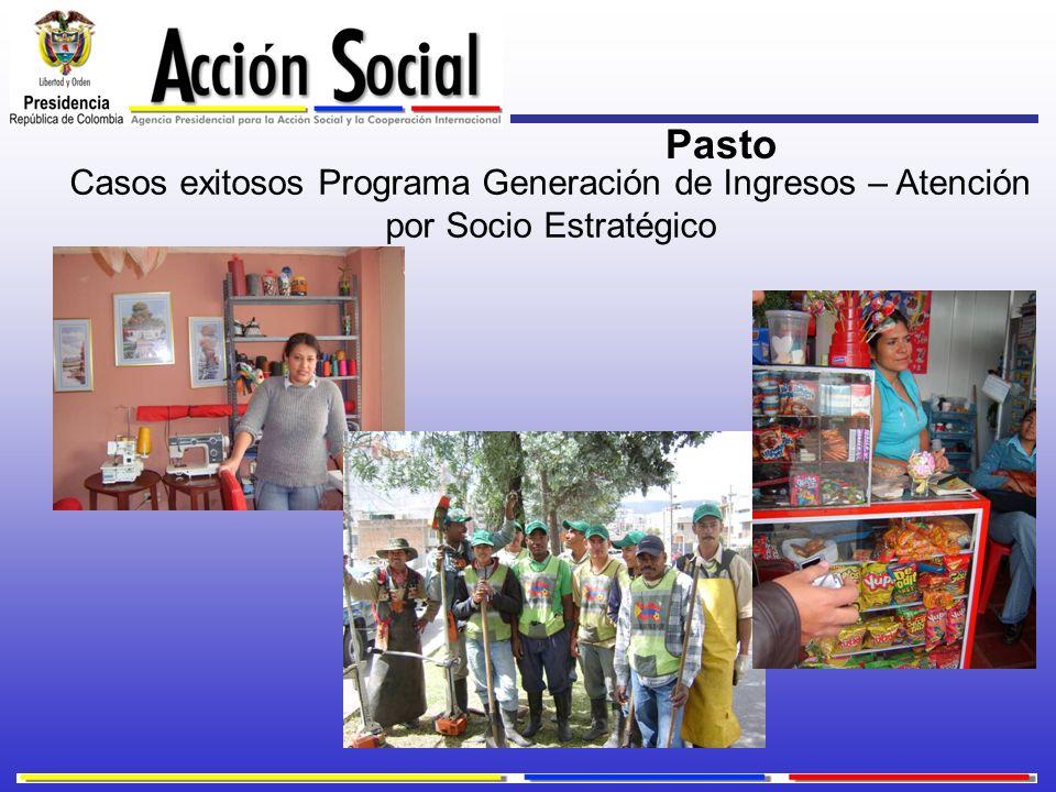 Casos exitosos Programa Generación de Ingresos – Atención por Socio Estratégico Pasto