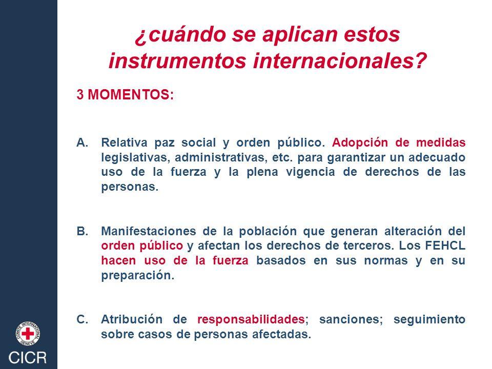 ¿cuándo se aplican estos instrumentos internacionales? 3 MOMENTOS: A.Relativa paz social y orden público. Adopción de medidas legislativas, administra