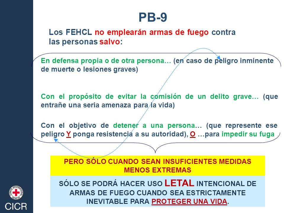 Los FEHCL no emplearán armas de fuego contra las personas salvo: En defensa propia o de otra persona… (en caso de peligro inminente de muerte o lesion