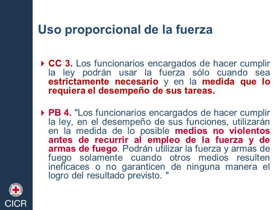CC 3. Los funcionarios encargados de hacer cumplir la ley podrán usar la fuerza sólo cuando sea estrictamente necesario y en la medida que lo requiera