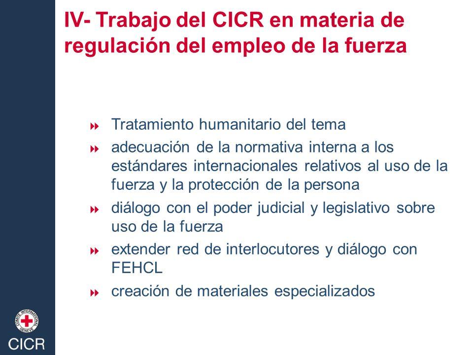 Tratamiento humanitario del tema adecuación de la normativa interna a los estándares internacionales relativos al uso de la fuerza y la protección de