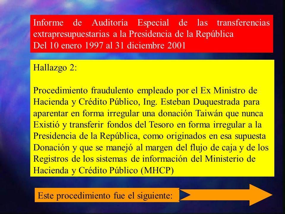 Informe de Auditoría Especial de las transferencias extrapresupuestarias a la Presidencia de la República Del 10 enero 1997 al 31 diciembre 2001 Halla