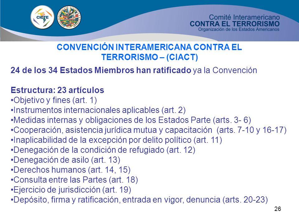 25 Marco legal regional Medidas eficaces y amplia cooperación Pleno respeto a los derechos humanos Septiembre 11, 2001 Instrumentos internacionales (1