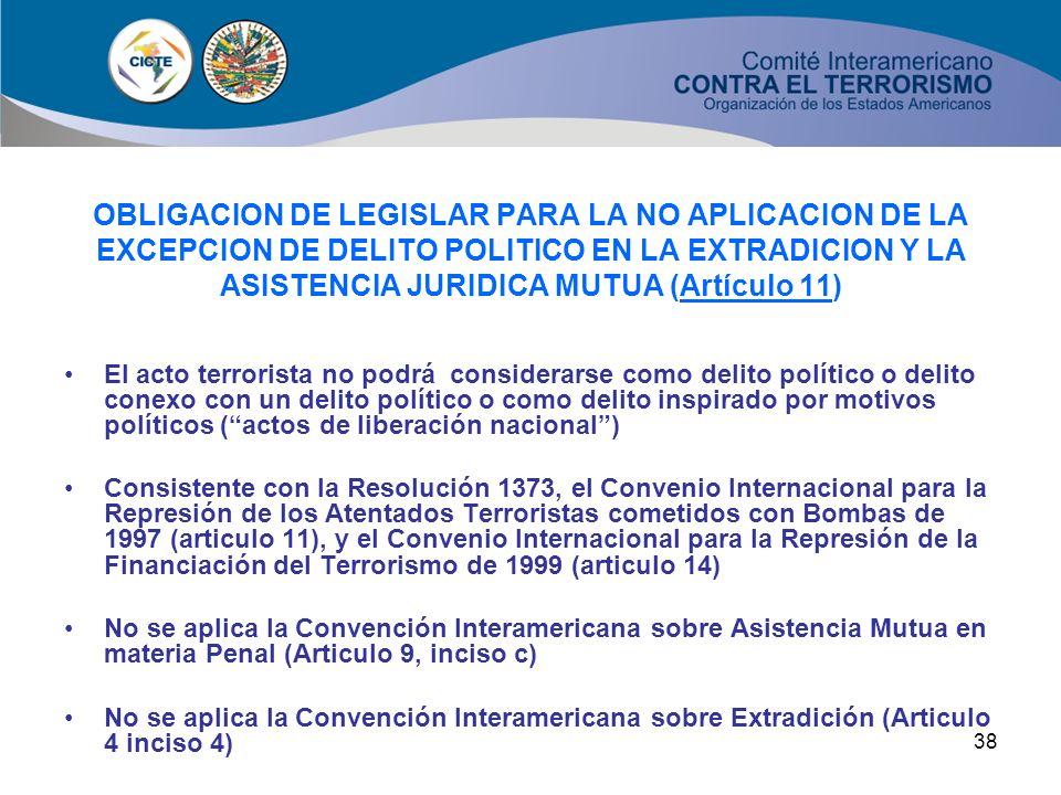 37 OBLIGACION DE LEGISLAR PARA EL TRASLADO DE DETENIDOS COOPERANTES CON LA JUSTICIA (Artículo 10) Consistente con el Convenio Internacional para la Re