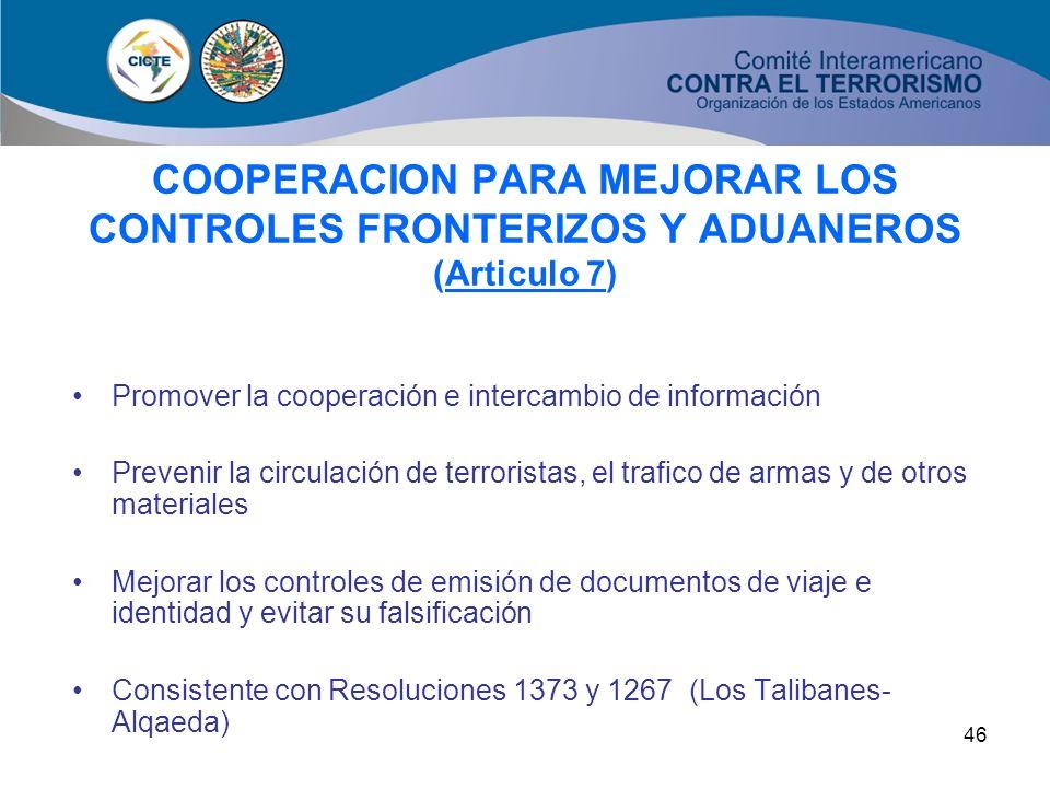 45 COOPERACION PARA INTERCAMBIAR INFORMACION FINANCIERA (Artículo 4) A nivel nacional e internacional Creación y mantenimiento de una Unidad de Inteli