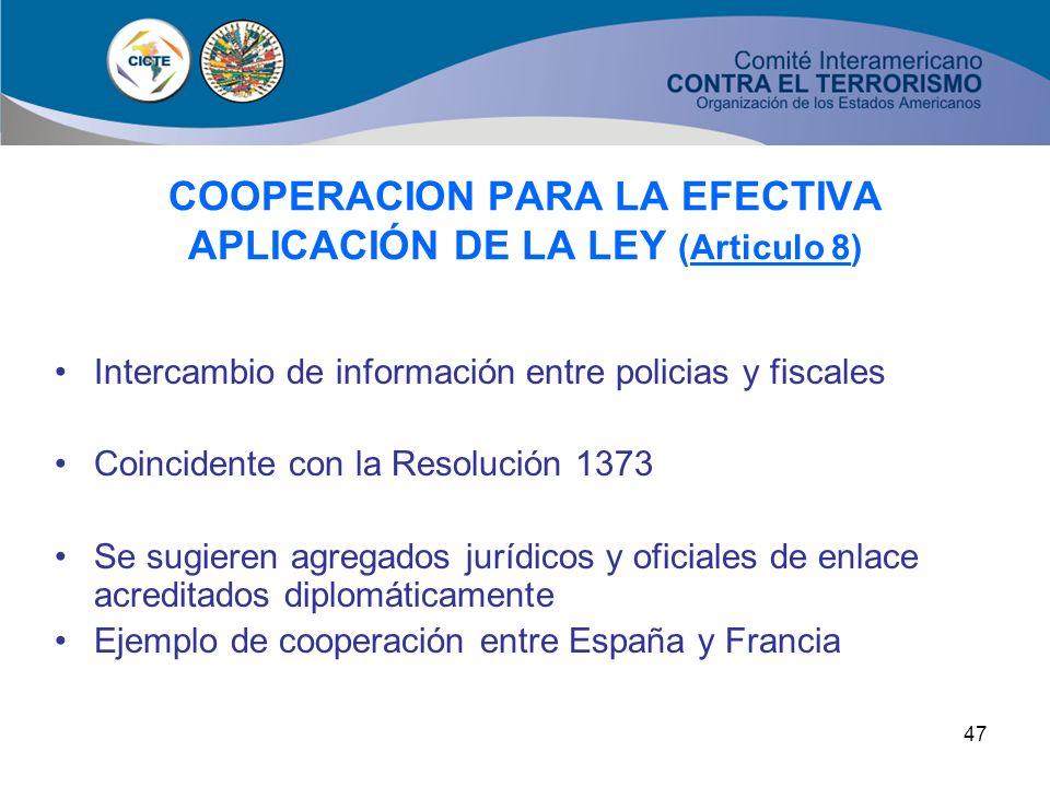 46 COOPERACION PARA MEJORAR LOS CONTROLES FRONTERIZOS Y ADUANEROS (Articulo 7) Promover la cooperación e intercambio de información Prevenir la circul