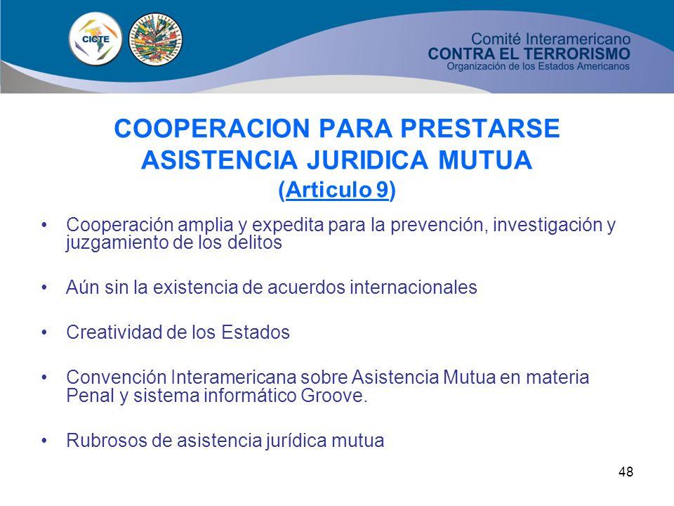 47 COOPERACION PARA LA EFECTIVA APLICACIÓN DE LA LEY (Articulo 8) Intercambio de información entre policias y fiscales Coincidente con la Resolución 1