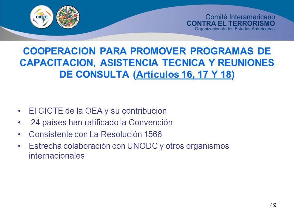 48 COOPERACION PARA PRESTARSE ASISTENCIA JURIDICA MUTUA (Articulo 9) Cooperación amplia y expedita para la prevención, investigación y juzgamiento de