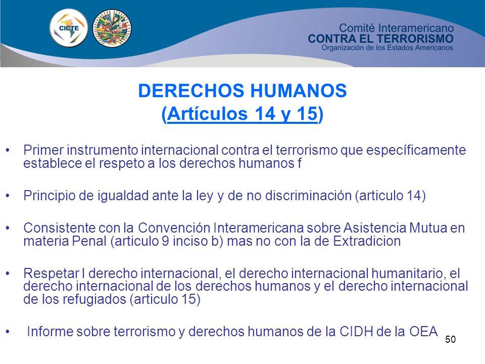 49 COOPERACION PARA PROMOVER PROGRAMAS DE CAPACITACION, ASISTENCIA TECNICA Y REUNIONES DE CONSULTA (Artículos 16, 17 Y 18) El CICTE de la OEA y su con