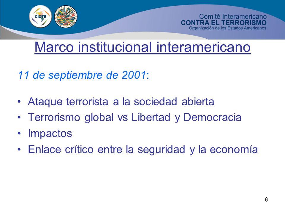 5 Marco institucional interamericano El hemisferio occidental ha experimentado el terrorismo desde los años 60. Grupos revolucionarios. En los años 90