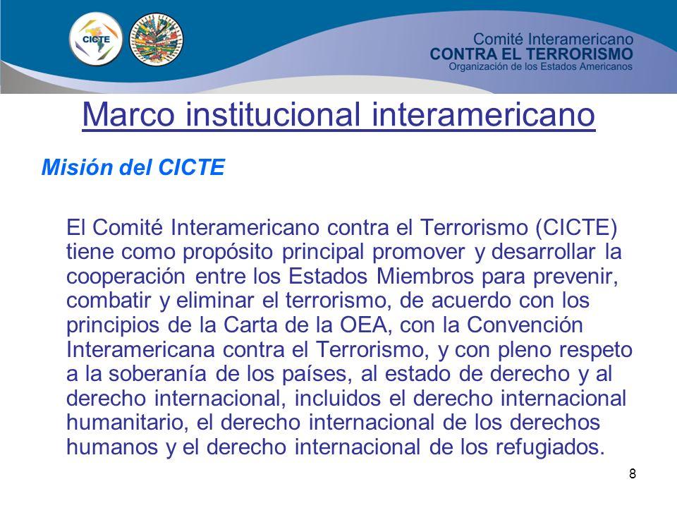 7 Marco institucional interamericano Primera Cumbre de las Américas –Miami,1994. Primera Conferencia Interamericana Especializada en Terrorismo – Lima