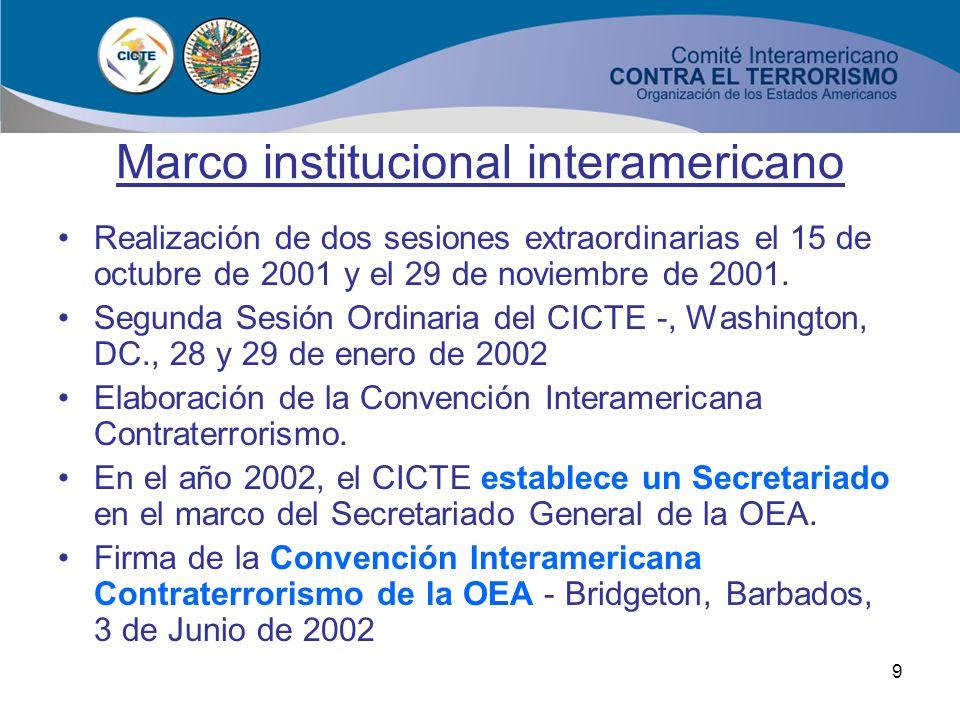 8 Marco institucional interamericano Misión del CICTE El Comité Interamericano contra el Terrorismo (CICTE) tiene como propósito principal promover y