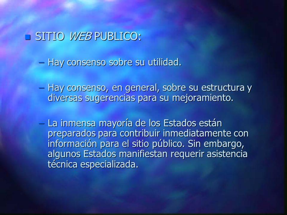 n SITIO WEB PUBLICO: –Hay consenso sobre su utilidad. –Hay consenso, en general, sobre su estructura y diversas sugerencias para su mejoramiento. –La