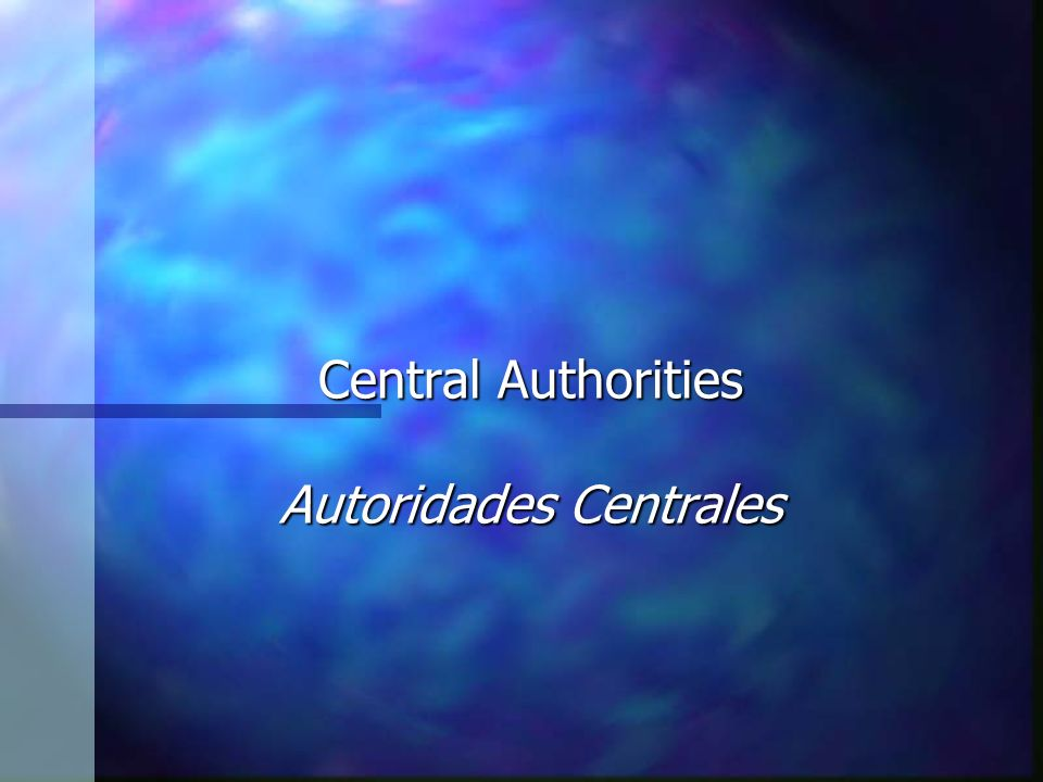Central Authorities Autoridades Centrales