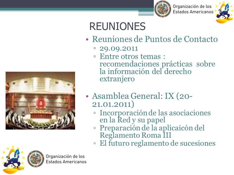 Reuniones de Puntos de Contacto 29.09.2011 Entre otros temas : recomendaciones prácticas sobre la información del derecho extranjero Asamblea General: