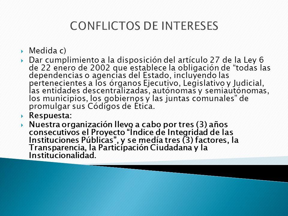 CONFLICTOS DE INTERESES Medida k) Reunir información respecto de casos de conflictos de intereses tendientes a establecer mecanismos de evaluación que permitan verificar los resultados sobre el tema.