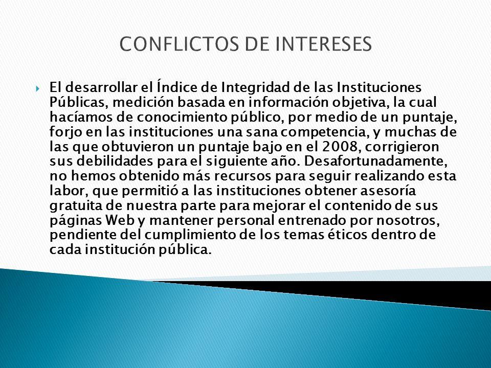 CONFLICTOS DE INTERESES Medida d): Revisar y analizar la posibilidad de lograr y asegurar mayor consistencia en el contenido de los Códigos de Ética respecto al marco legal aplicable con el fin de orientar a los públicos en el adecuado cumplimiento de sus deberes.