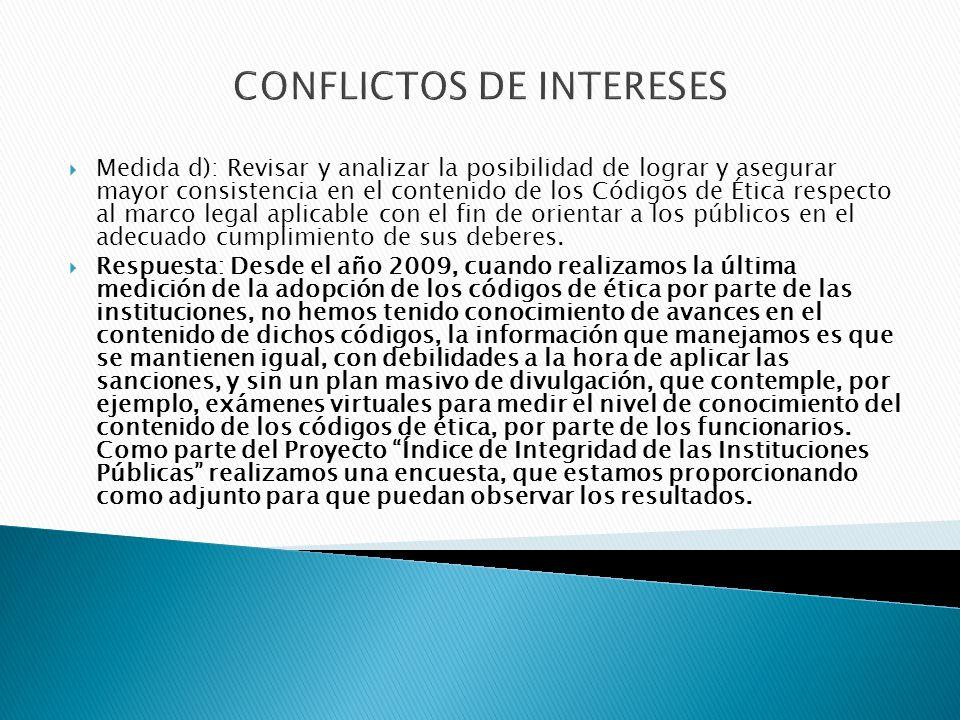 CONFLICTOS DE INTERESES Medida e) Considerar la posibilidad de implementar el Formato Único de Hoja de Vida para servidores públicos regulado por la Ley No.