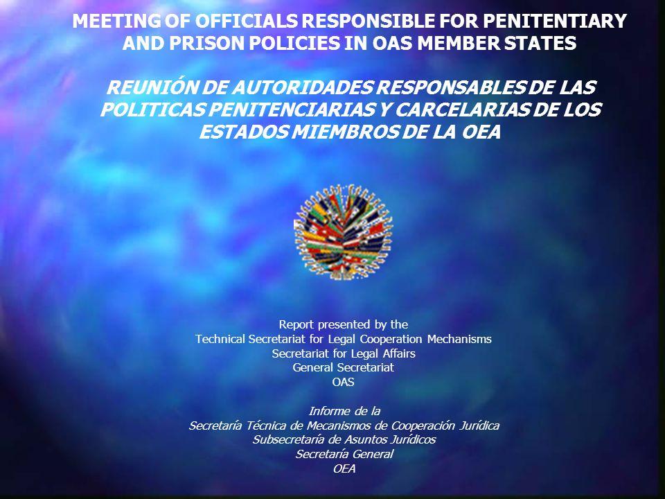 CONTENT OF REPORT: CONTENIDO DEL INFORME: BACKGROUND INFORMATION WITHIN THE REMJA FRAMEWORK ANTECEDENTES EN EL MARCO DE LAS REMJA REMJA IV MANDATE MANDATO DE LA REMJA IV ANALYSIS OF RESPONSES TO SURVEY PRISON AND PENITENTIARY POLICIES ANÁLISIS DE LAS RESPUESTAS A LA ENCUESTA SOBRE POLITICAS PENITENCIARIAS Y CARCELARIAS