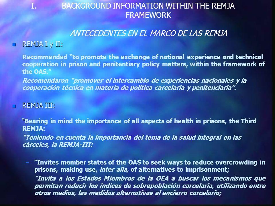 I. I.BACKGROUND INFORMATION WITHIN THE REMJA FRAMEWORK ANTECEDENTES EN EL MARCO DE LAS REMJA n REMJA I y II: Recommended to promote the exchange of na