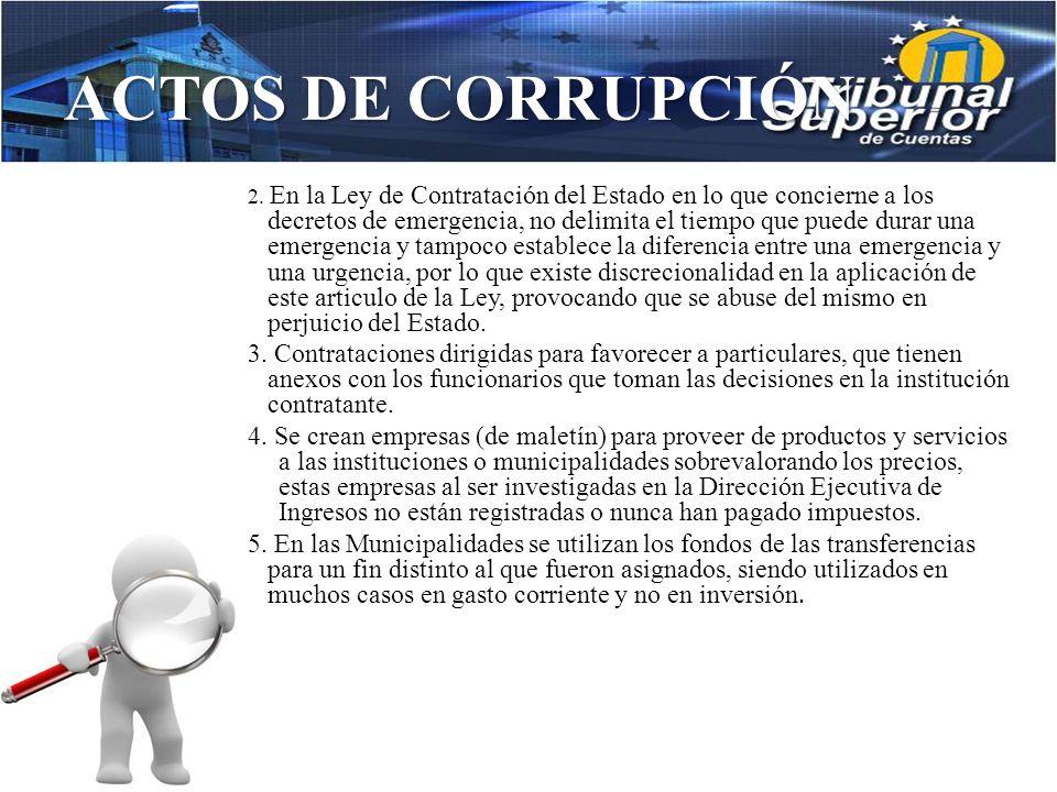 ACTOS DE CORRUPCIÓN Todos los casos que se investigan en el Tribunal Superior de Cuentas son actos de corrupción se en cuanto a la pregunta de las den