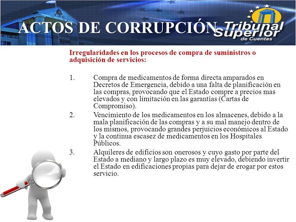 ACTOS DE CORRUPCIÓN 6. Se contratan empresas que únicamente sirven de intermediarias, para proveer un producto o servicio encareciendo el costo de los