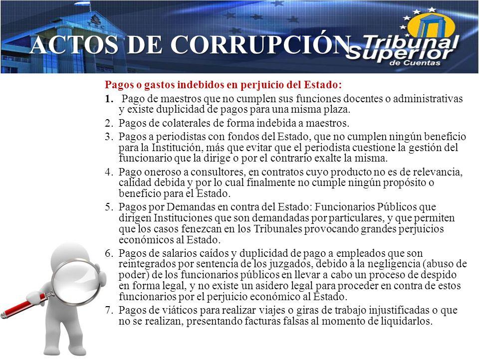 ACTOS DE CORRUPCIÓN 4. Compras de suministros que no ingresan a la Institución Publica, sin embargo se realizan los pagos, debido a deficiencias de co