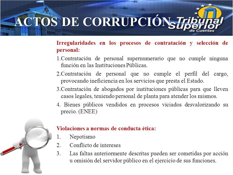 ACTOS DE CORRUPCIÓN Pagos o gastos indebidos en perjuicio del Estado: 1.