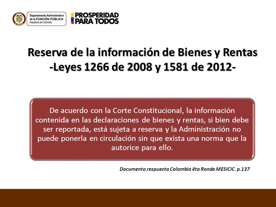 Reserva de la información de Bienes y Rentas -Leyes 1266 de 2008 y 1581 de 2012- De acuerdo con la Corte Constitucional, la información contenida en l
