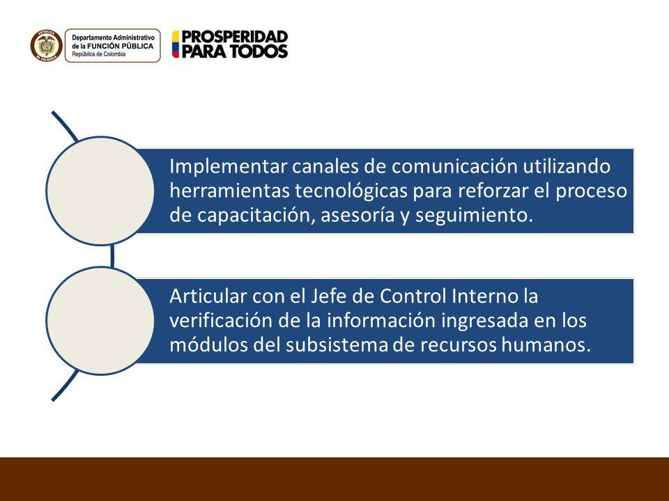 Implementar canales de comunicación utilizando herramientas tecnológicas para reforzar el proceso de capacitación, asesoría y seguimiento. Articular c