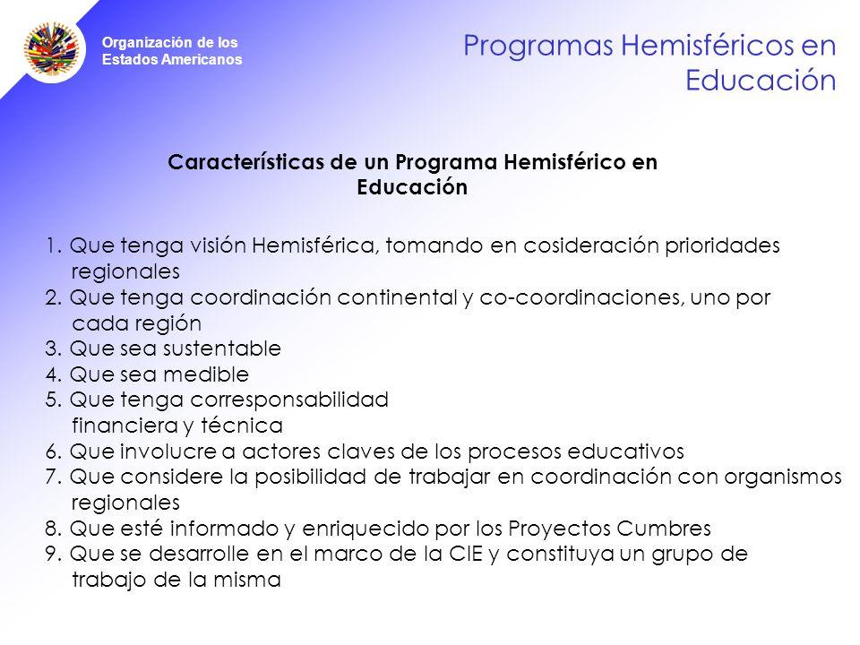 Organización de los Estados Americanos Programas Hemisféricos en Educación Características de un Programa Hemisférico en Educación 1.